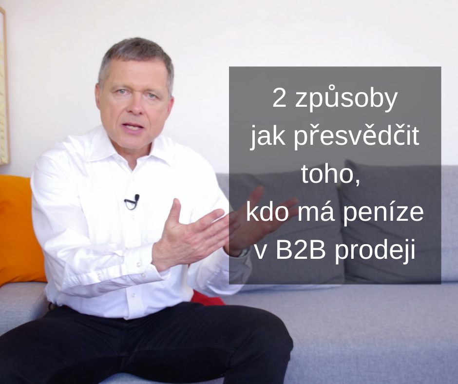 2 způsoby jak přesvědčit majitele rozpočtu v B2B prodeji