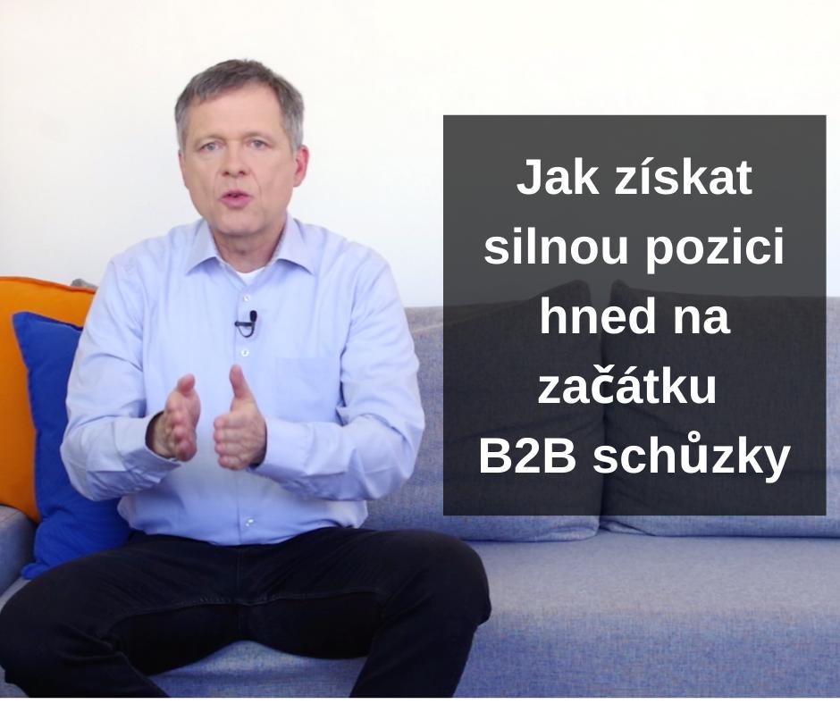 7b Jak získat silnou pozici na začátku B2B schůzky