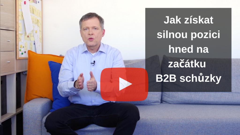 7b Jak získat silnou pozici nazačátku B2B schůzky