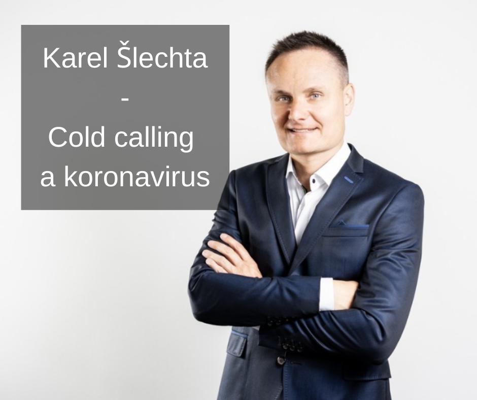 Karel Šlechta - cold calling a koronavirus B2B