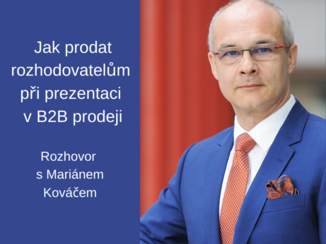 Marián Kováč Jak prodat rozhodovatelům při prezentaci v B2B prodeji