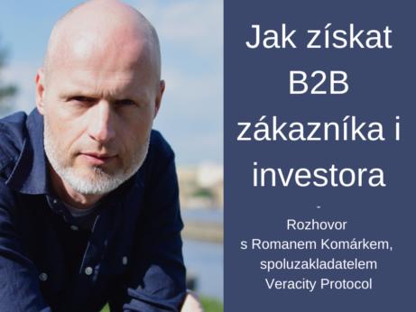 Jak získat B2B zákazníka i investora Roman Komárek
