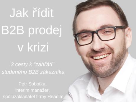 Jak řídit B2B prodej v krizi – Petr Sobotka
