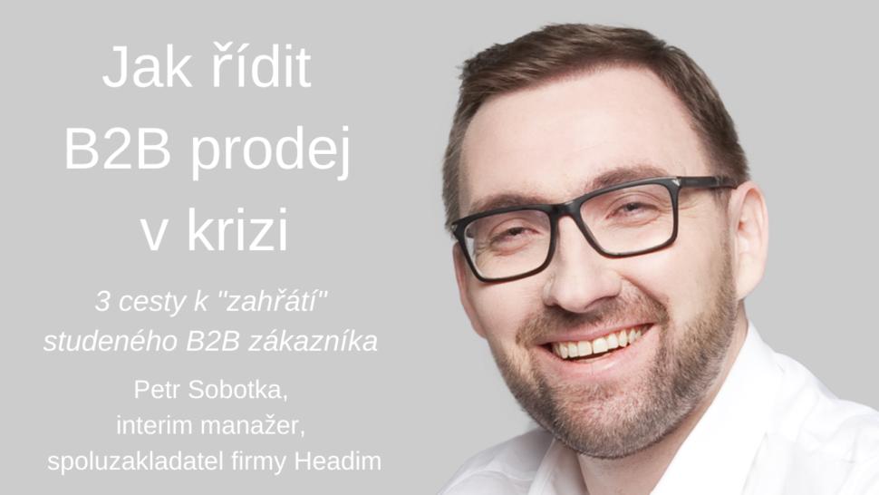 Jak řídit B2B prodej vkrizi Petr Sobotka YT