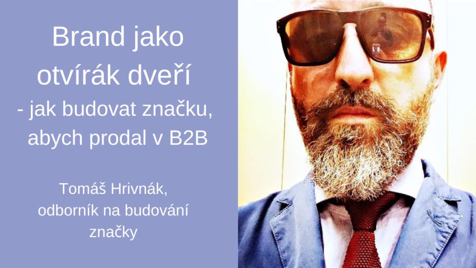 Brand jako otvírák dveří Tomáš Hrivnák YT