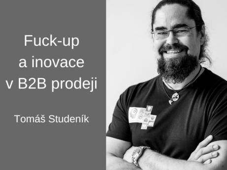 Tomáš Studeník fuck-up inovace v B2B prodeji FCB