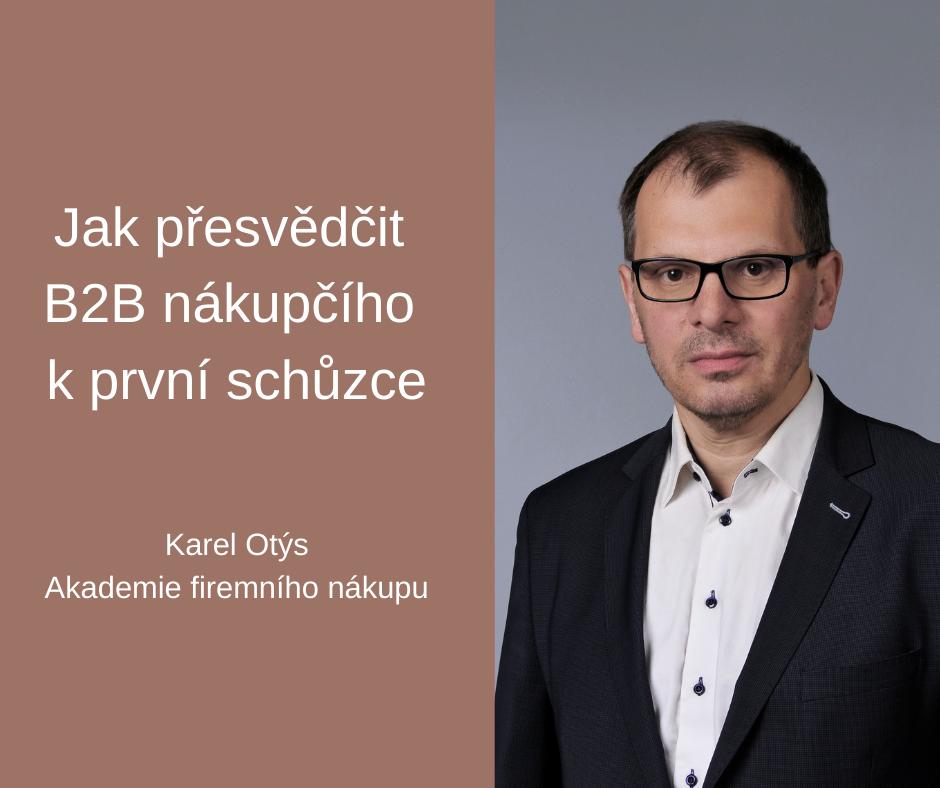 Karel Otýs B2B nákupčí přesvědčit k první schůzce FCB