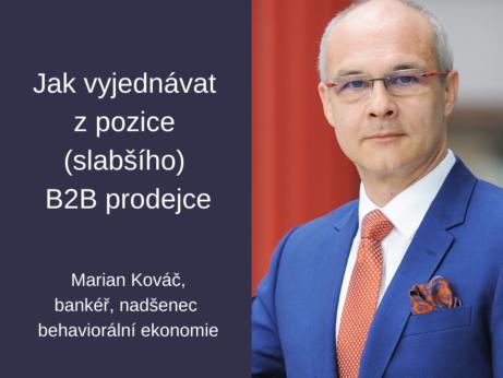 Jak vyjednávat z pozice (slabšího) B2B prodejce - Marian Kováč