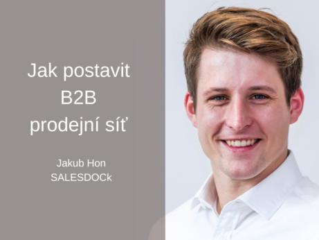 Jak postavit B2B prodejní síť – Jakub Hon