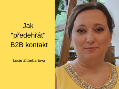 """Jak """"předehřát"""" B2B kontakt - Lucie Zitterbartová"""